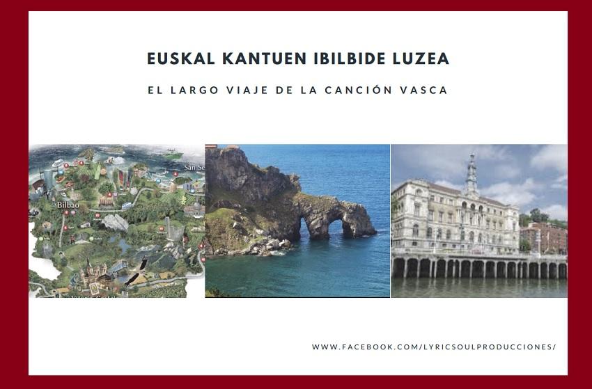 Euskal Kantuen Ibilbide Luzea (El largo viaje de la canción vasca)