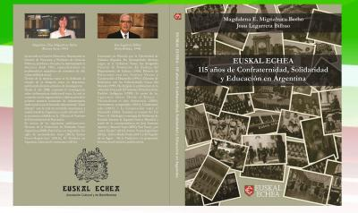"""Covers of the book """"Euskal Echea. 115 Years of Confraternity, Solidarity and Education in Argentina"""""""