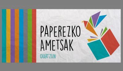 'Paperezko Ametsak' Oiartzun sortutako proiektu bat da