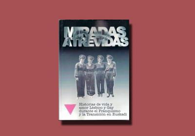 """""""Miradas Atrevidas"""" (Begirada Ausartak) liburuaren aurkezpena izango da Diversity Weekend-eko ekitaldietako bat"""
