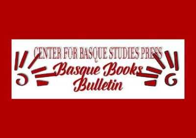 """""""Basque Books Bulletin"""" by the Center for Basque Studies Press"""