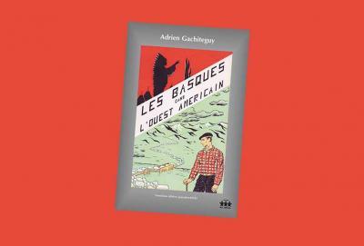 """Adrien Gachiteguy.ren """"Les Basques dans L'Ouest Americain"""""""